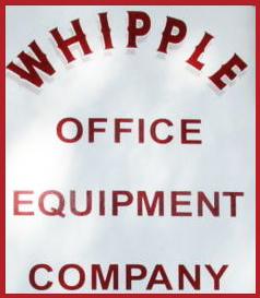 Whipple Office Equipment Signage